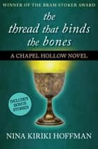 The Thread That Binds the Bones ebook by Nina Kiriki Hoffman