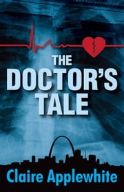 The Doctor's Tale ebook by Claire Applewhite