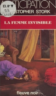 La Femme invisible ebook by Christopher Stork