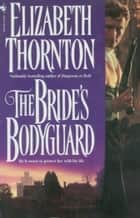 The Bride's Bodyguard ebook by Elizabeth Thornton