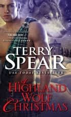 A Highland Wolf Christmas eBook by Terry Spear