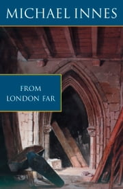 From London Far: The Unsuspected Chasm ebook by Michael Innes