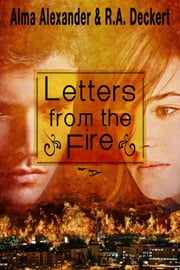 Letters from the Fire ebook by Alma Alexander