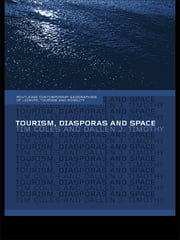 Tourism, Diasporas and Space ebook by Tim Coles,Dallen J. Timothy
