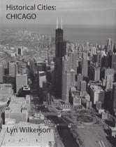 Historical Cities-Chicago, Illinois ebook by Lyn Wilkerson