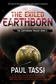 The Exiled Earthborn - The Earthborn Trilogy Book 2 ebook by Paul Tassi