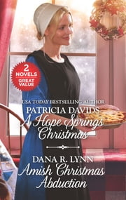 A Hope Springs Christmas and Amish Christmas Abduction ebook by Patricia Davids, Dana R. Lynn