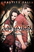 Salvation and Secrets - Chastity Falls, #2 ebook by L. A. Cotton