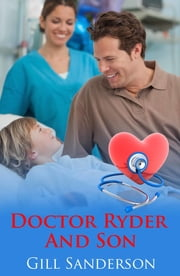 Doctor Ryder and Son - A Medical Romance ebook by Gill Sanderson