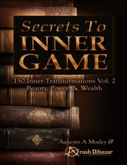 Secrets To Inner Game Vol. 2 ebook by Aukeyto Mosley