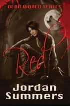 Dead World Bk. 1: Red ebook by Jordan Summers