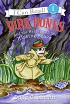 Dirk Bones and the Mystery of the Missing Books ebook by Doug Cushman, Doug Cushman