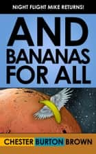 And Bananas for All ebook by Chester Burton Brown