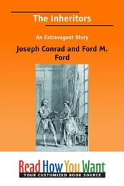 The Inheritors An Extravagant Story ebook by Hueffer, Ford Madox