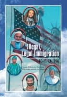 Illegal, Legal Immigration ebook by Kofi Quaye