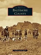 Baltimore County ebook by Gayle Neville Blum