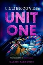 Undercover Unit One - Todesroulette in Monte Carlo eBook by