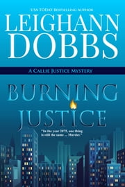 Burning Justice ebook by Leighann Dobbs