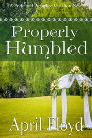 Properly Humbled ebook by APRIL FLOYD