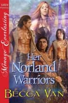 Her Norland Warriors ebook by Becca Van