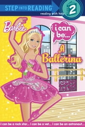 I Can Be a Ballerina (Barbie) ebook by Christy Webster