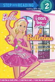 I Can Be a Ballerina (Barbie) ebook by Christy Webster,Kellee Riley