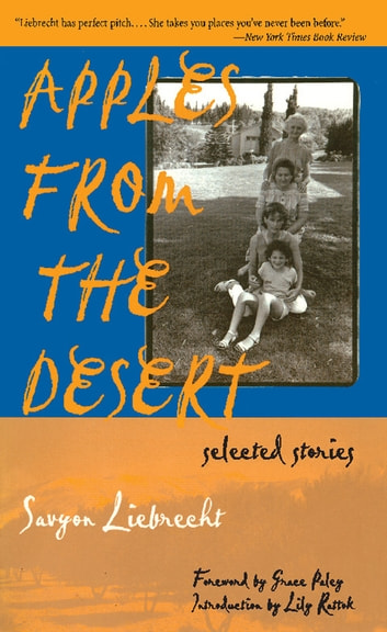 Apples from the Desert - Selected Stories ebook by Savyon Liebrecht