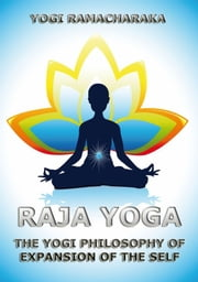 Raja Yoga ebook by Yogi Ramacharaka,William Walker Atkinson