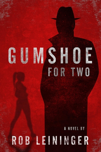 Gumshoe for Two ebook by Rob Leininger