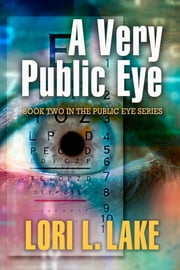 A Very Public Eye - Book Two in The Public Eye Mystery Series ebook by Lori L. Lake
