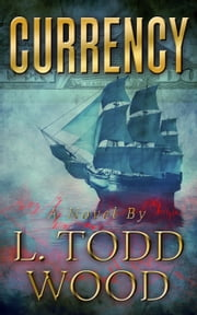 Currency ebook by L. Todd Wood