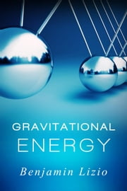 Gravitational Energy ebook by Benjamin Lizio