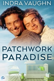 Patchwork Paradise ebook by Indra Vaughn