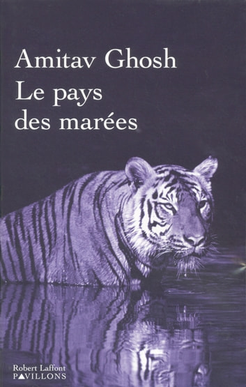 Le pays des marées ebook by Amitav GHOSH