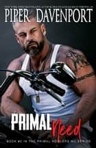 Primal Need ebook by Piper Davenport
