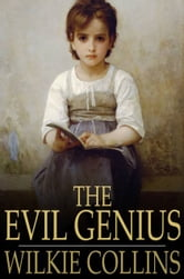 The Evil Genius - A Domestic Story ebook by Wilkie Collins