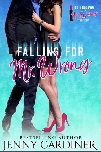 Falling for Mr. Wrong - Falling for Mr. Wrong, #1 ebook by Jenny Gardiner