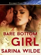 Bare Bottom Girl ebook by Sarina Wilde