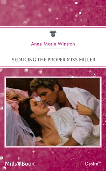 Seducing The Proper Miss Miller ebook by Anne Winston