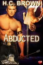 Abducted ebook by H.C. Brown