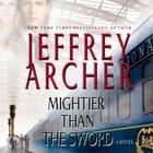 Mightier Than the Sword - A Novel audiobook by Jeffrey Archer
