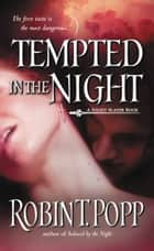 Tempted in the Night ebook by Robin T. Popp