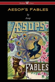 Aesop's Fables (Wisehouse Classics Edition) ebook by Aesop
