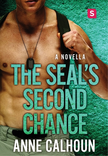 The SEAL's Second Chance - An Alpha Ops Novella ebook by Anne Calhoun