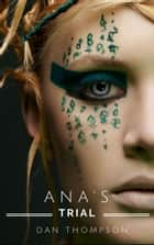 Ana's Trial - A Fantasy Short Story ebook by Dan. C Thompson