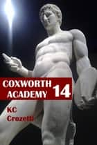 Coxworth Academy 14 ebook by KC Crozetti