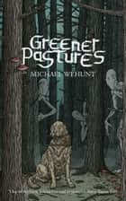 Greener Pastures ebook by Michael Wehunt