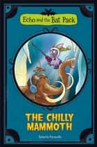 The Chilly Mammoth ebook by Roberto Pavanello, Blasco Pisapia