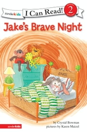 Jake's Brave Night - Biblical Values ebook by Crystal Bowman