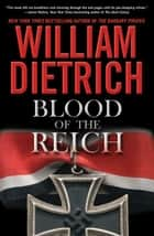 Blood of the Reich ebook by William Dietrich